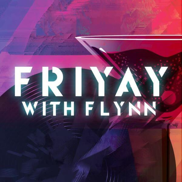 Friyay with Flynn