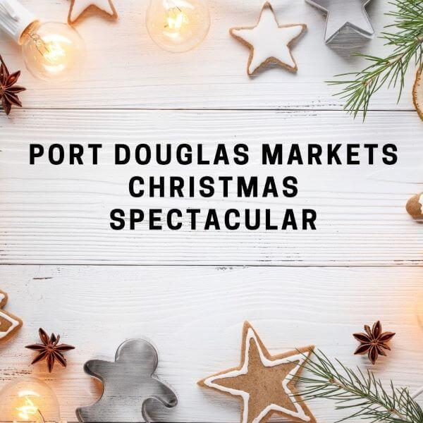 Port Douglas Markets Christmas Spectacular