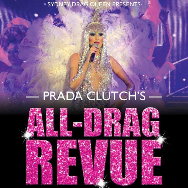 Prada Clutch's: All-Drag Revue