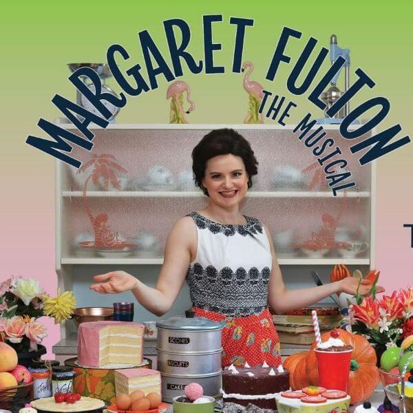 Margaret Fulton The Musical