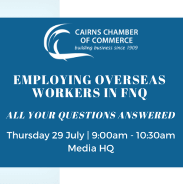 EMPLOYERS - Employing Overseas Workers in Far North Queensland