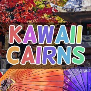 Kawaii Cairns