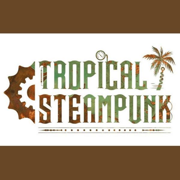 Tropical Steampunk 2021