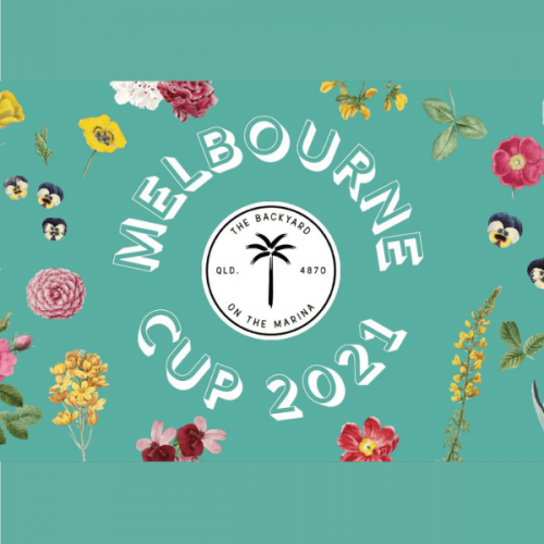 Melbourne Cup 2021 - The Backyard Cairns