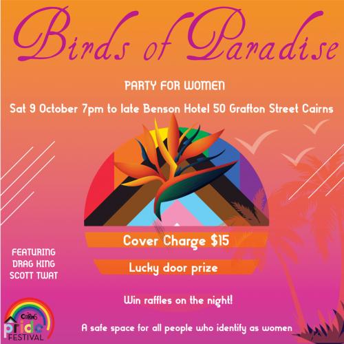 Cairns Pride Festival 2021 - Birds of Paradise Women's Party